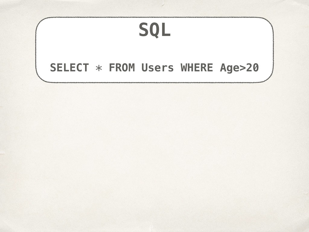 SQL SELECT * FROM Users WHERE Age>20
