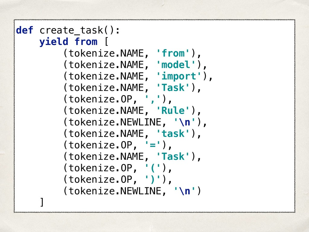 def create_task(): yield from [ (tokenize.NAM...
