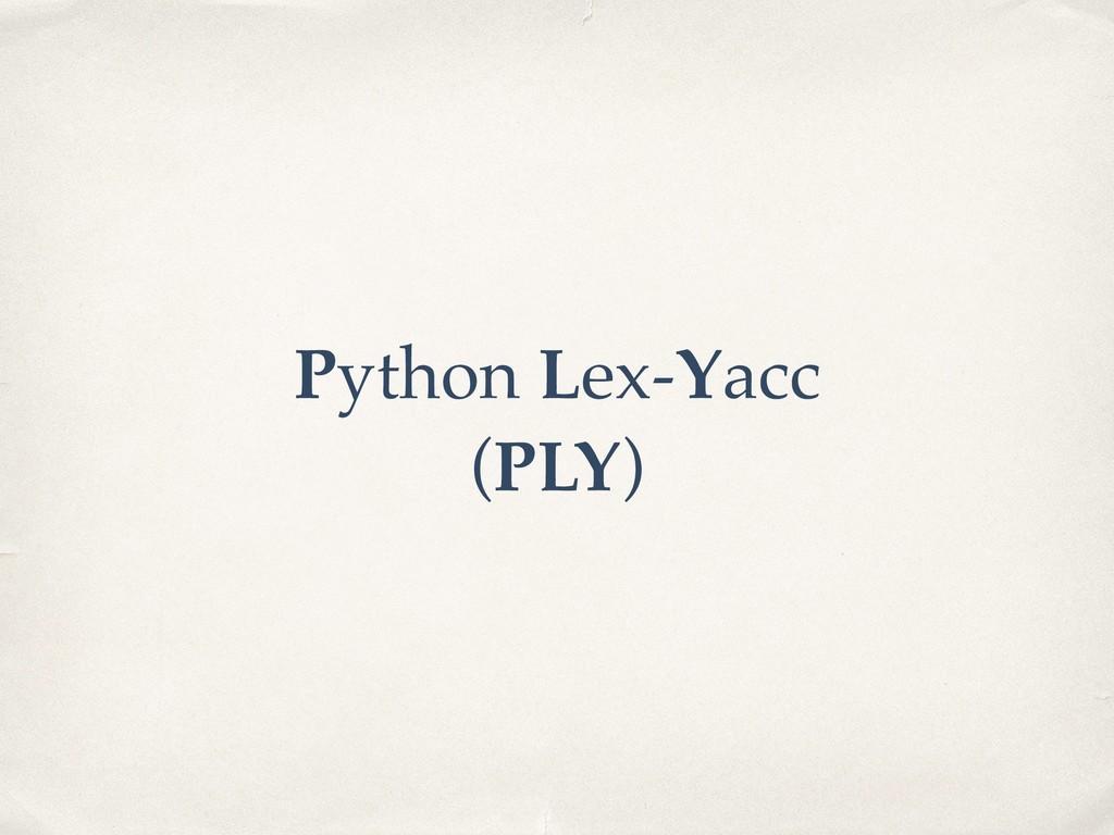 Python Lex-Yacc (PLY)