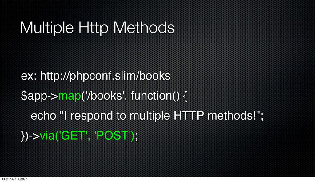 Multiple Http Methods ex: http://phpconf.slim/b...