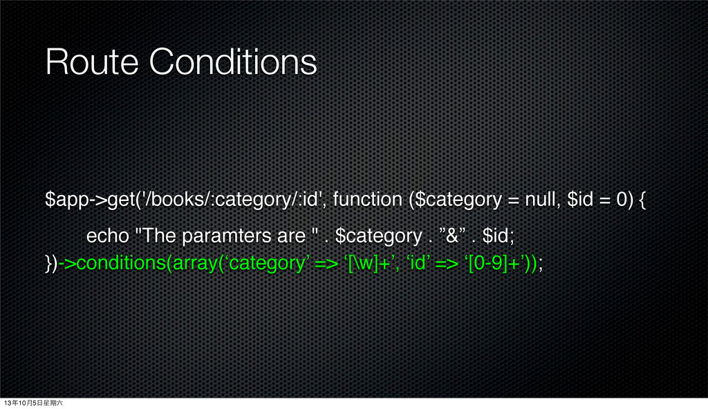 Route Conditions $app->get('/books/:category/:i...