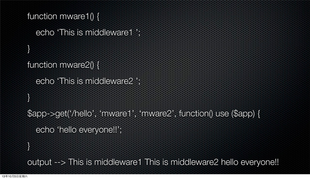 function mware1() { echo 'This is middleware1 '...