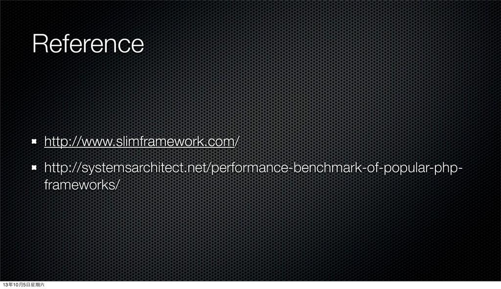 Reference http://www.slimframework.com/ http://...