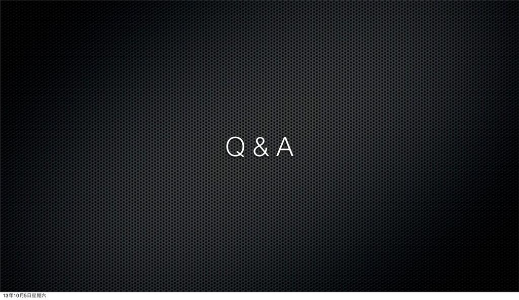 Q & A 13年10月5⽇日星期六