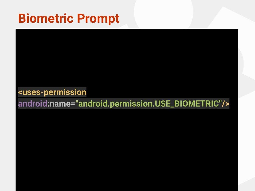 Biometric Prompt <uses-permission android:name=...