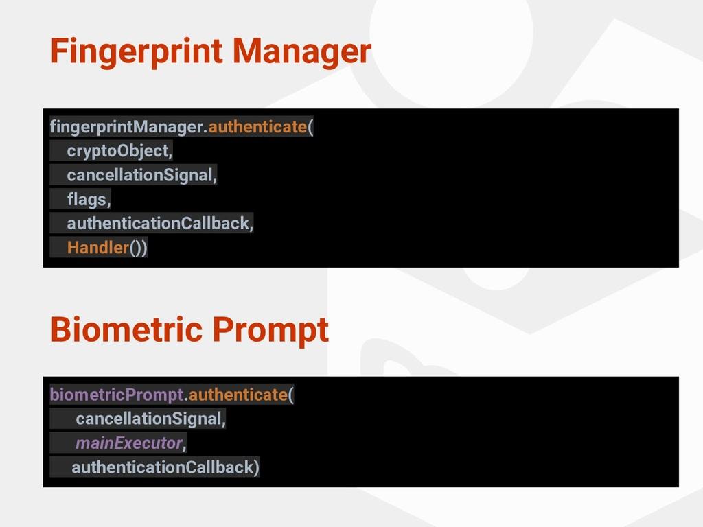 Biometric Prompt biometricPrompt.authenticate( ...