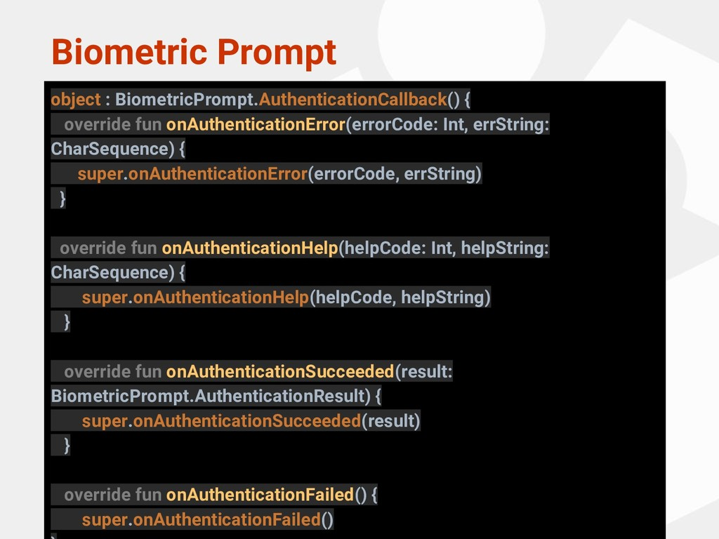 Biometric Prompt object : BiometricPrompt.Authe...