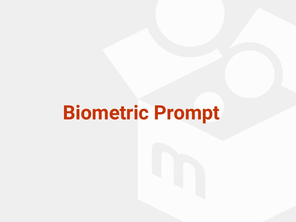Biometric Prompt
