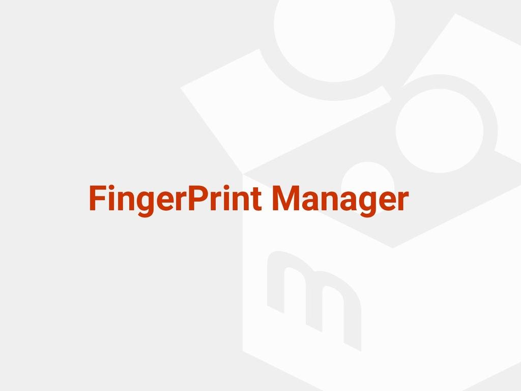 FingerPrint Manager