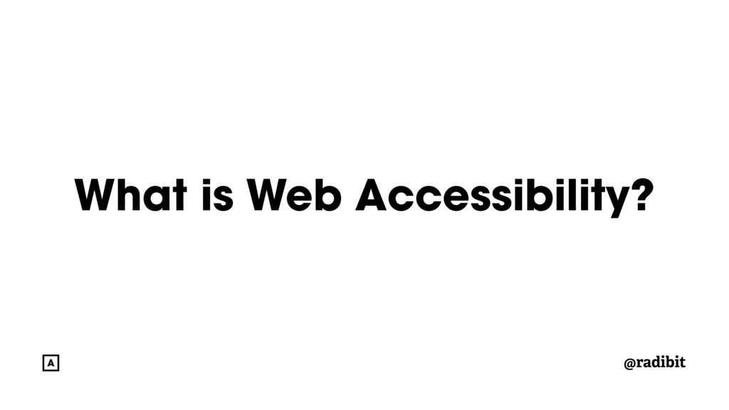 @radibit What is Web Accessibility?