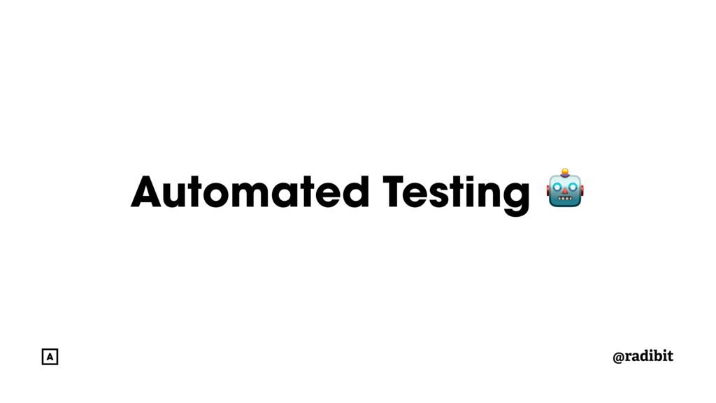 @radibit Automated Testing