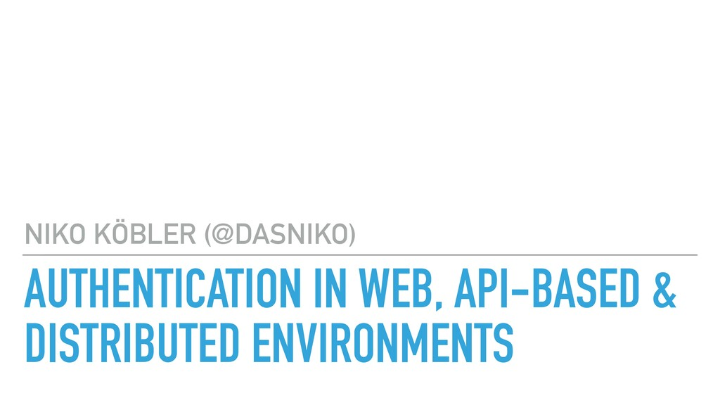 AUTHENTICATION IN WEB, API-BASED & DISTRIBUTED ...