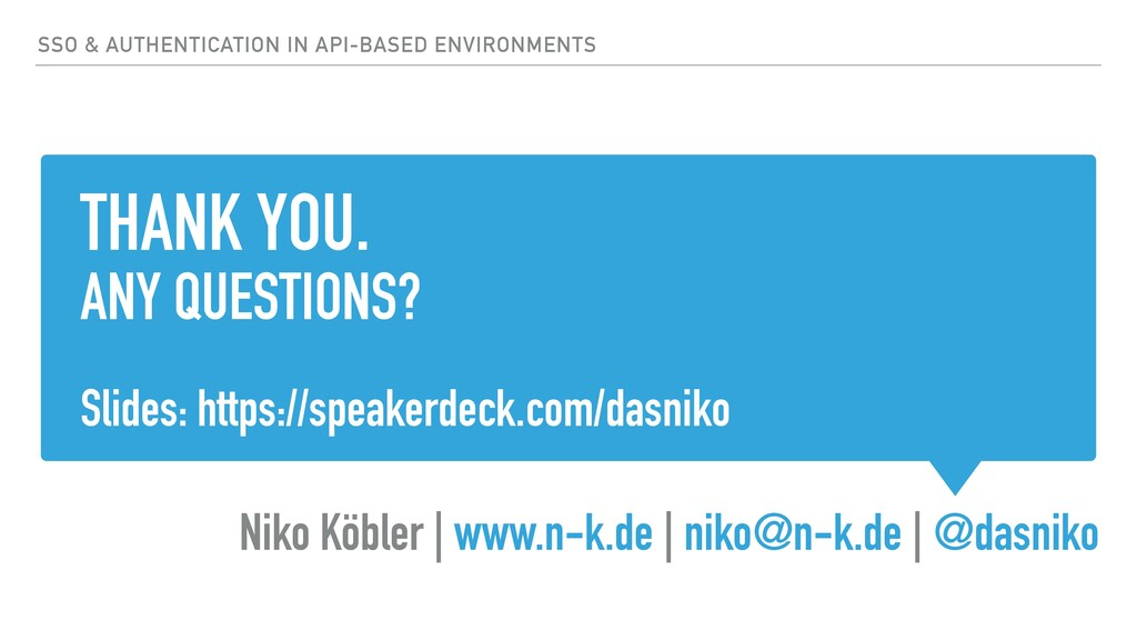 THANK YOU. ANY QUESTIONS? Slides: https://speak...