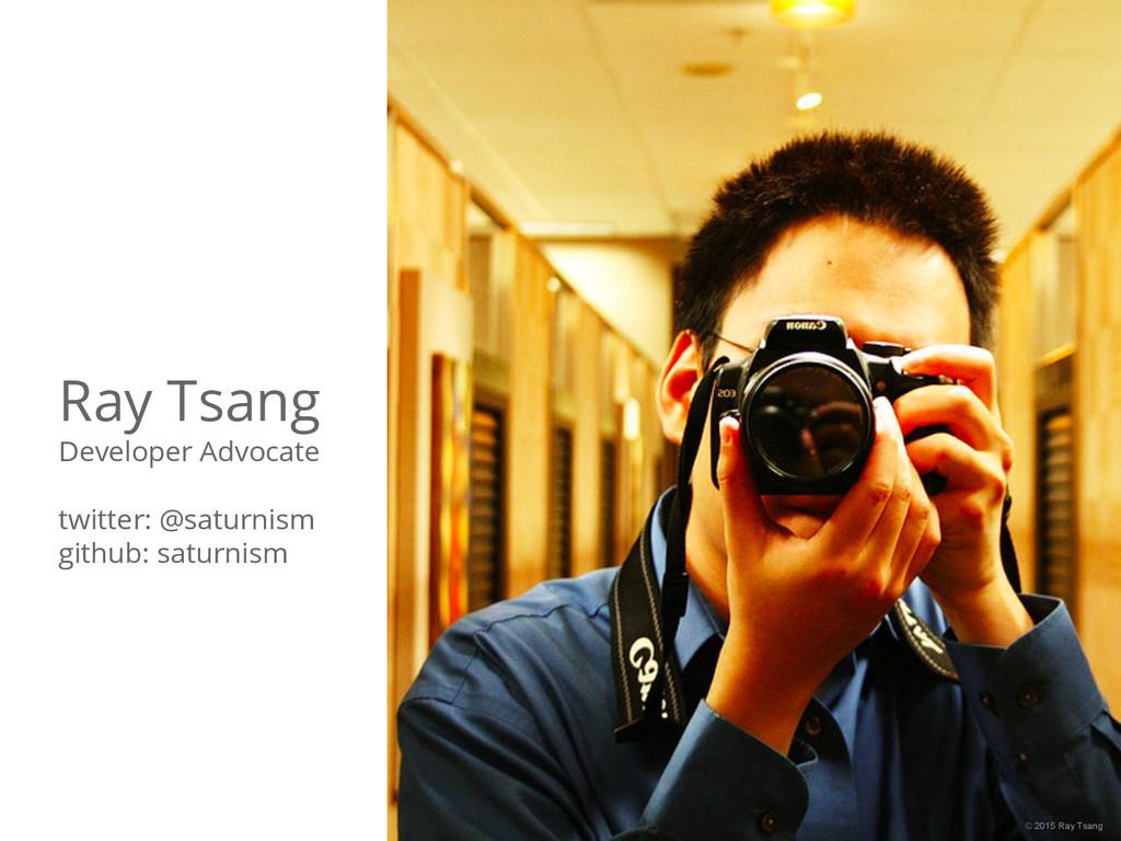 @saturnism #springio15 #kubernetes Ray Tsang De...