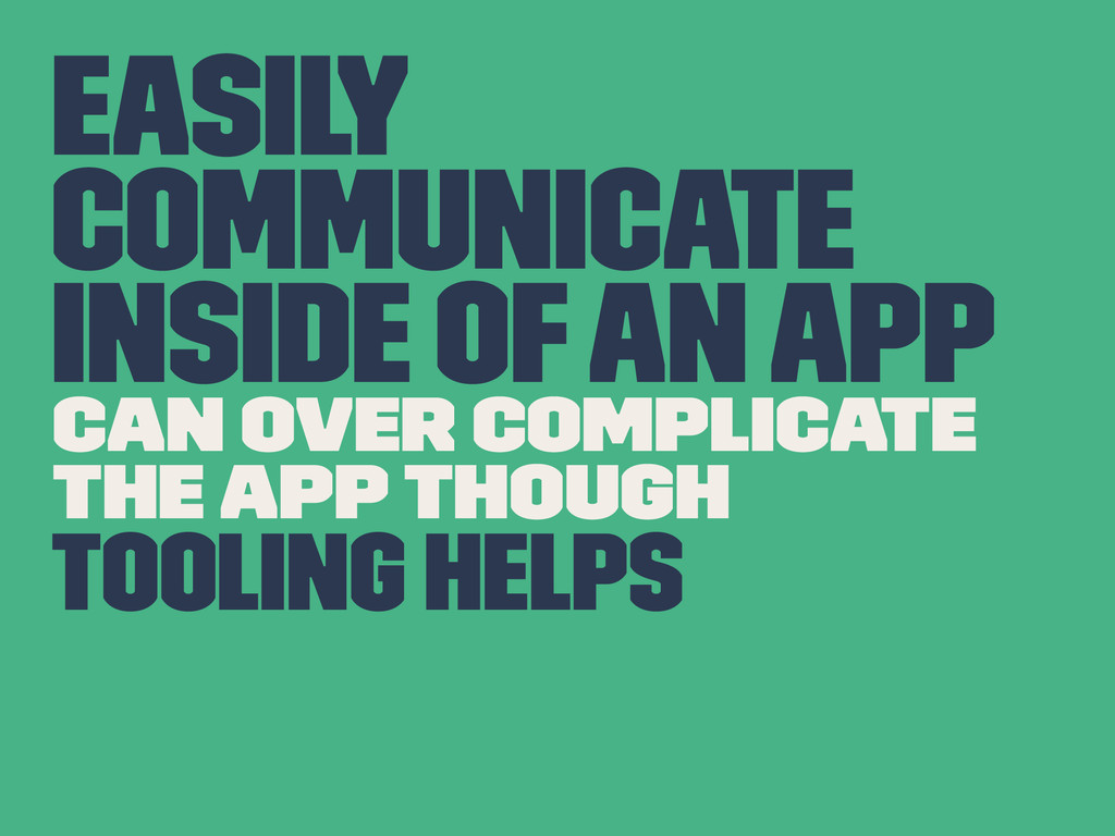 Easily communicate inside of an app Can over co...