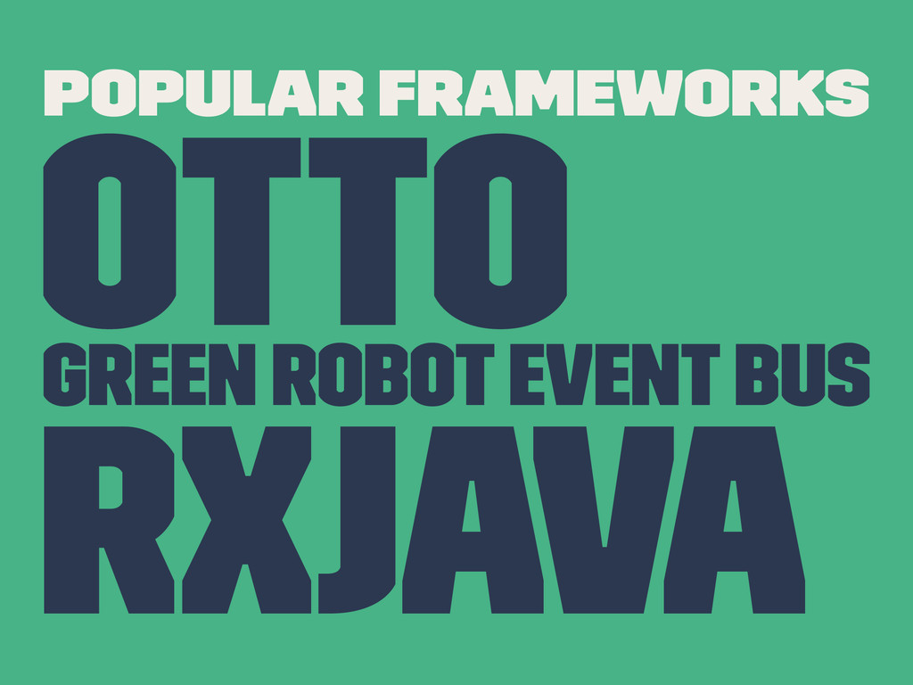 Popular Frameworks Otto Green Robot Event Bus R...