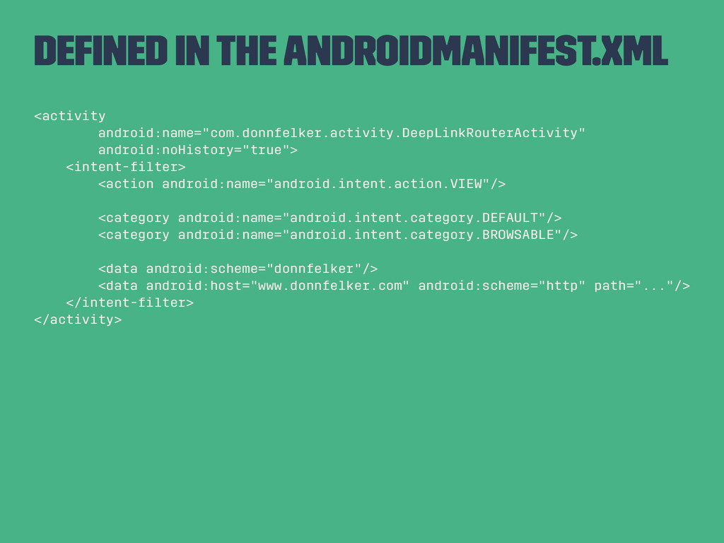 Defined in the AndroidManifest.xml <activity and...