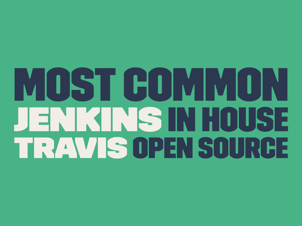 Most Common Jenkins In House Travis Open Source
