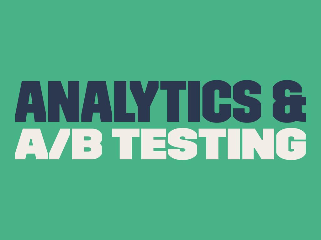Analytics & A/B Testing