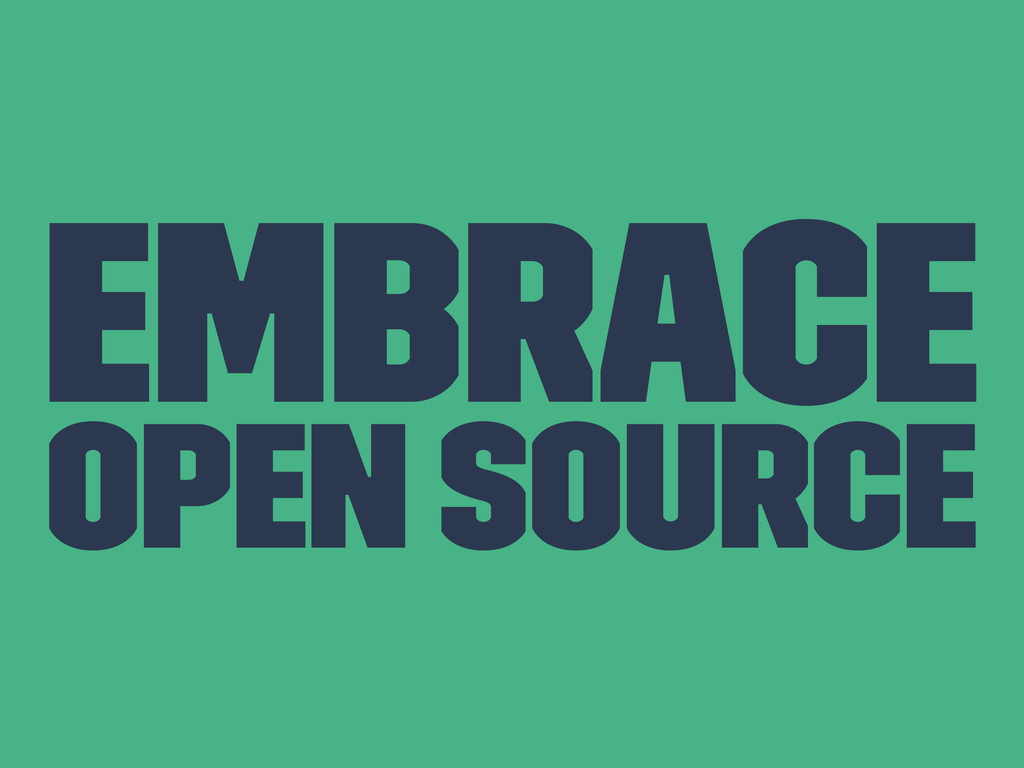 Embrace Open Source