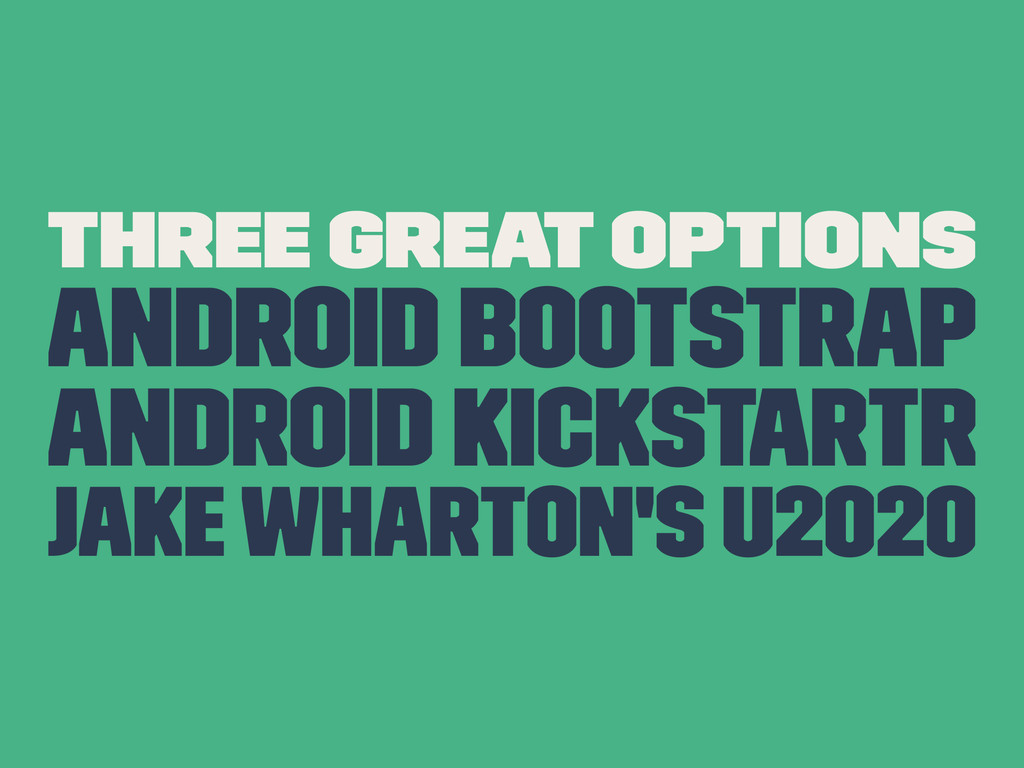 Three Great Options Android Bootstrap Android K...