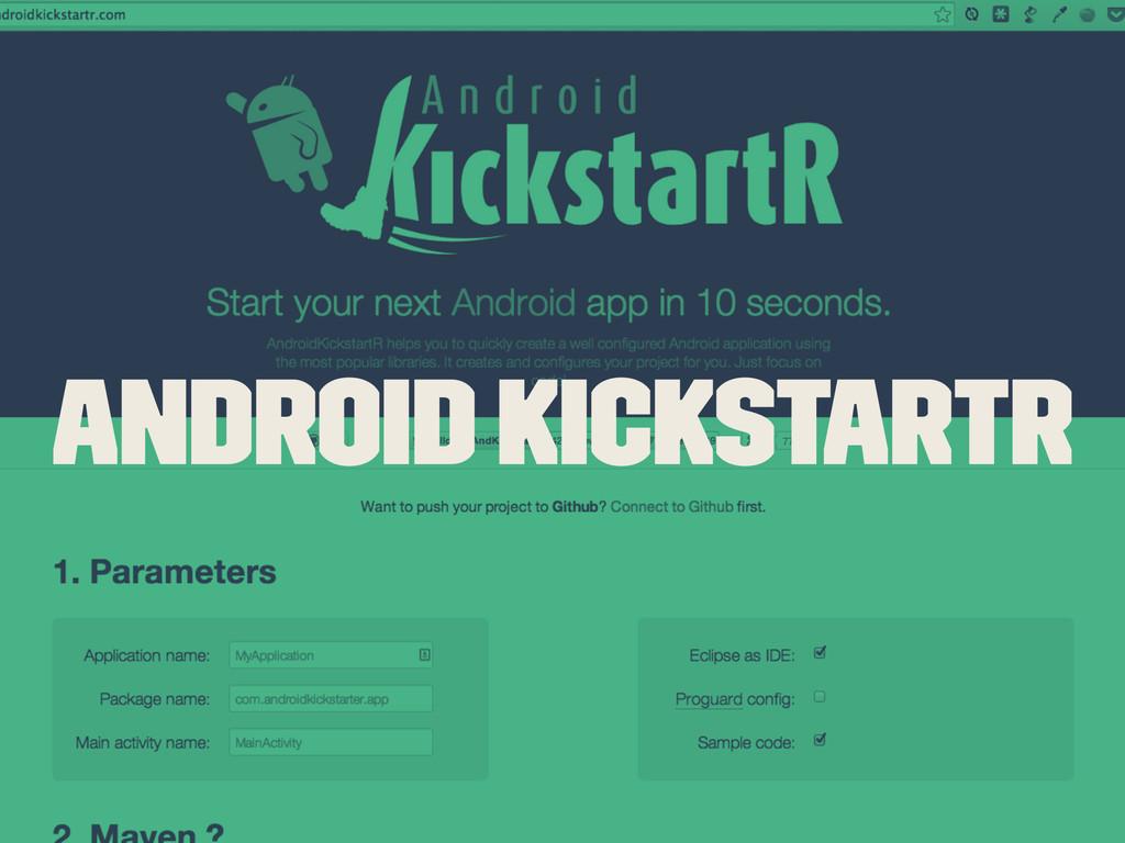 Android Kickstartr