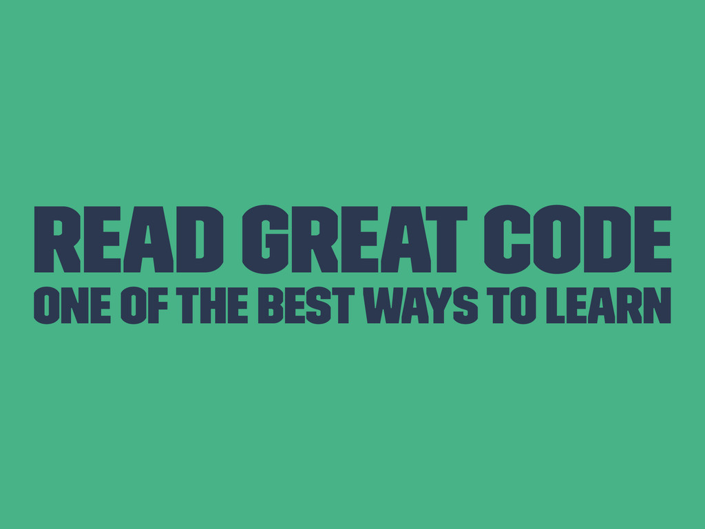 Read Great Code One of the best ways to learn