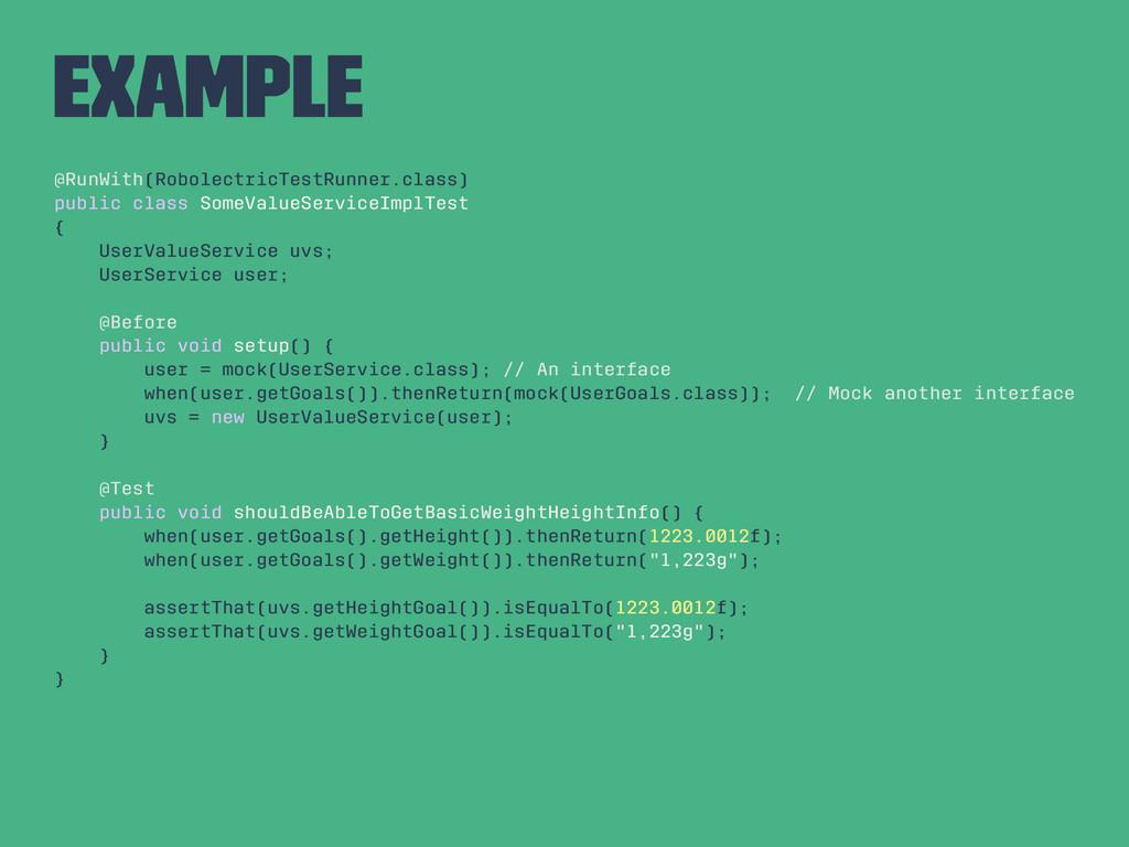 Example @RunWith(RobolectricTestRunner.class) p...