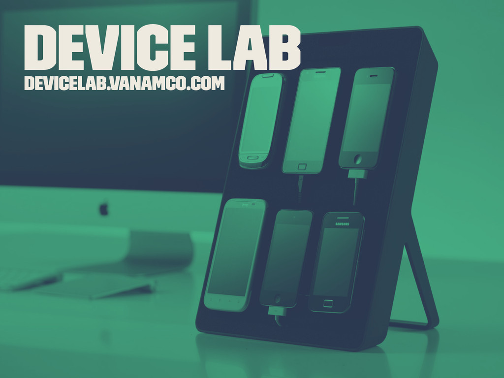 Device Lab devicelab.vanamco.com