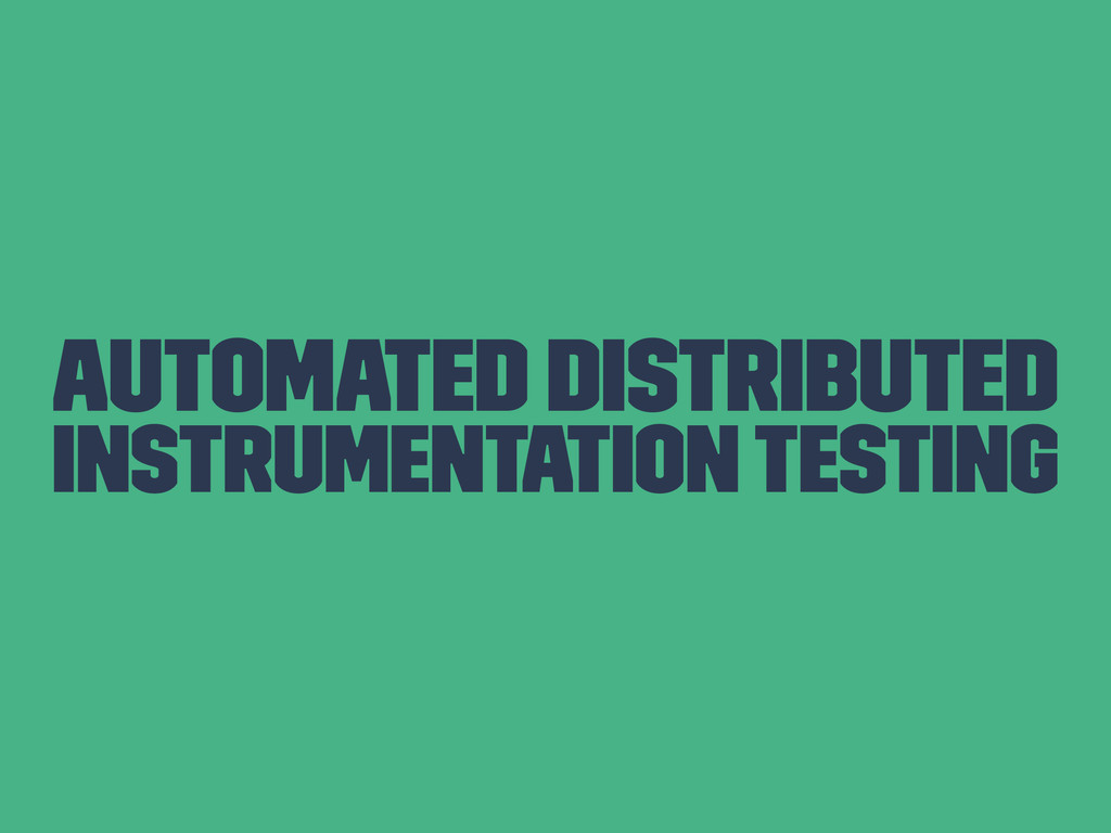 Automated Distributed Instrumentation Testing