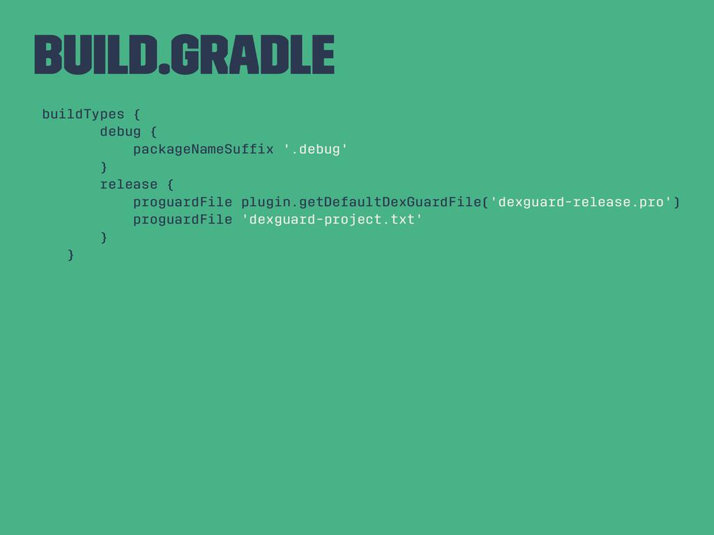 build.gradle buildTypes { debug { packageNameSu...