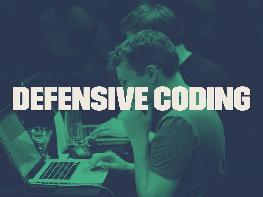 Defensive Coding