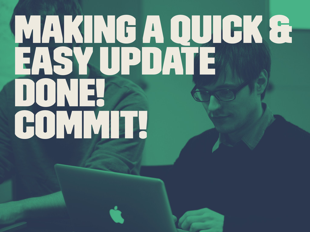 Making a quick & easy update Done! Commit!