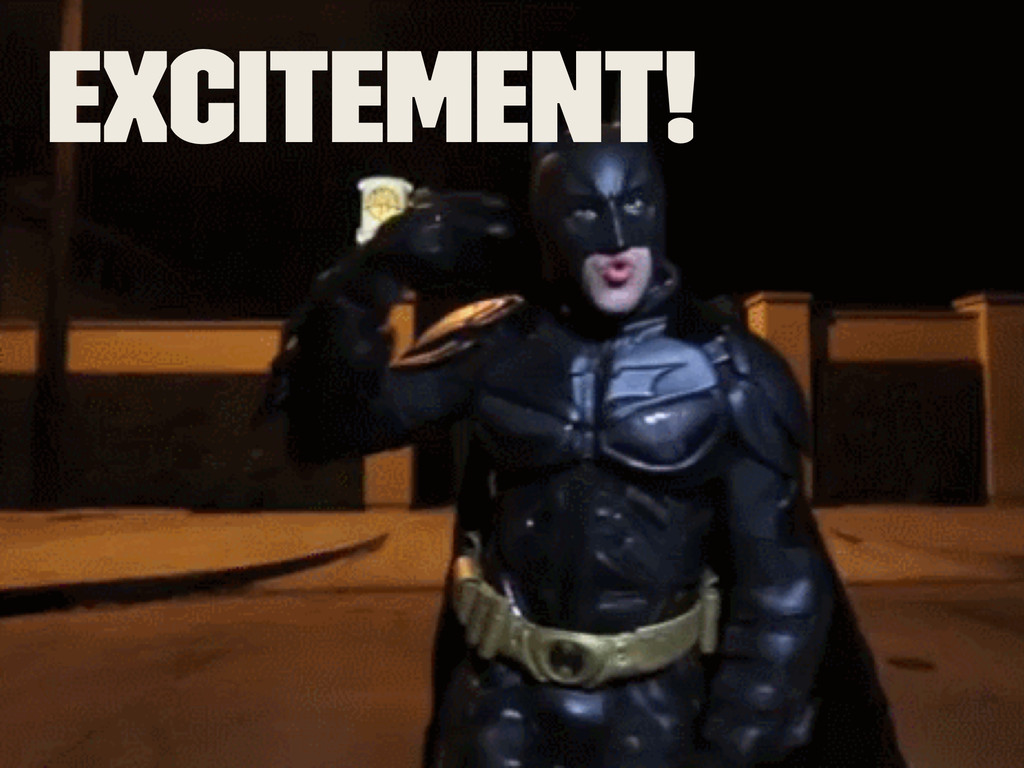 Excitement!