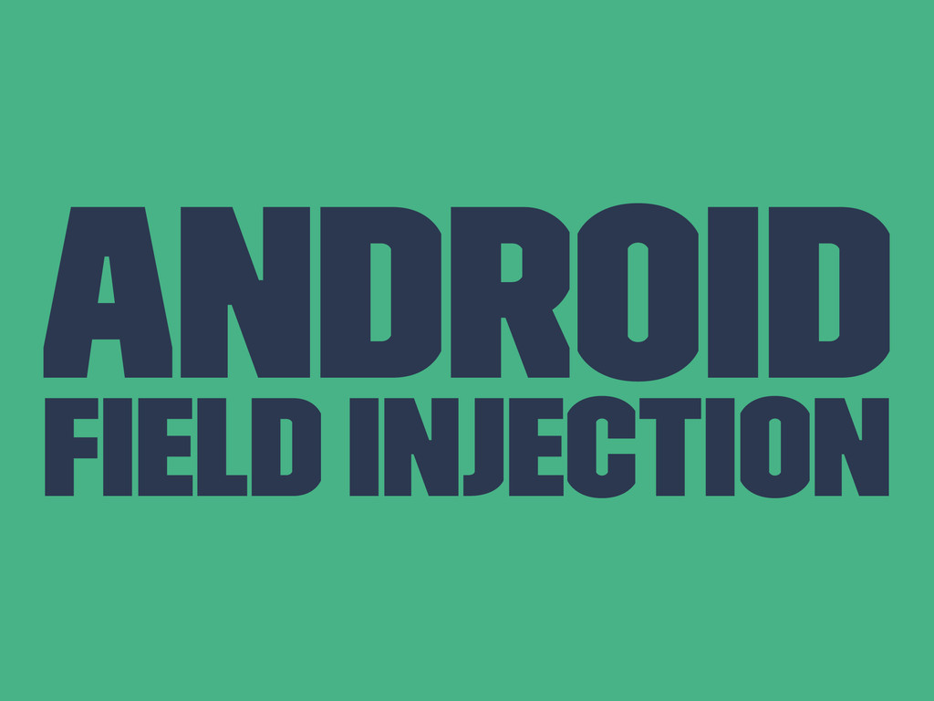 Android Field Injection