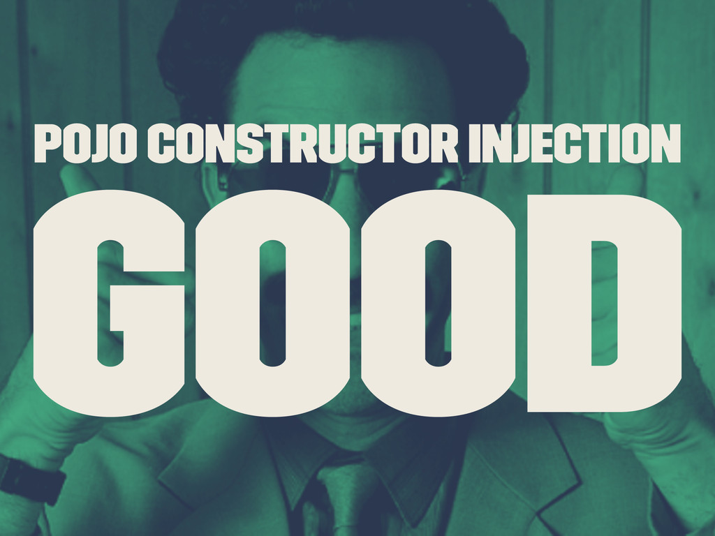 POJO Constructor Injection GOOD