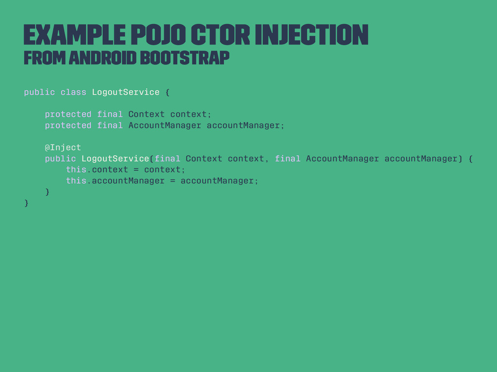 Example Pojo CTOR Injection From Android Bootst...