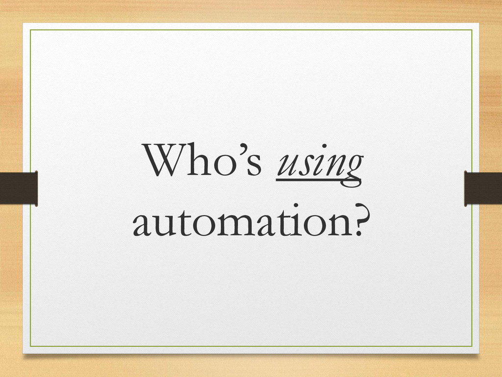 Who's using automation?