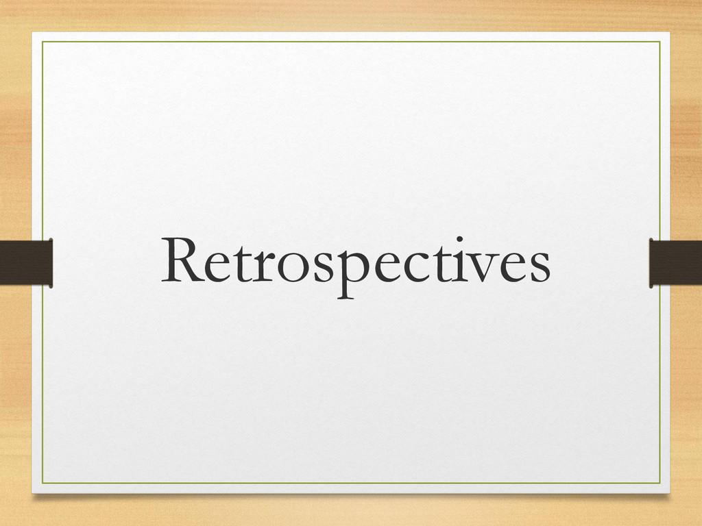 Retrospectives