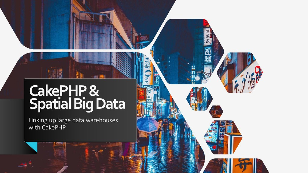 CakePHP& Spatial Big Data Linking up large data...
