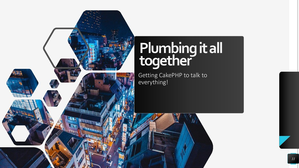 Plumbing it all together Getting CakePHP to tal...