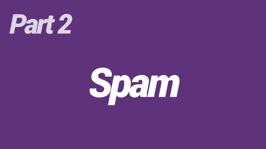 Spam Part 2
