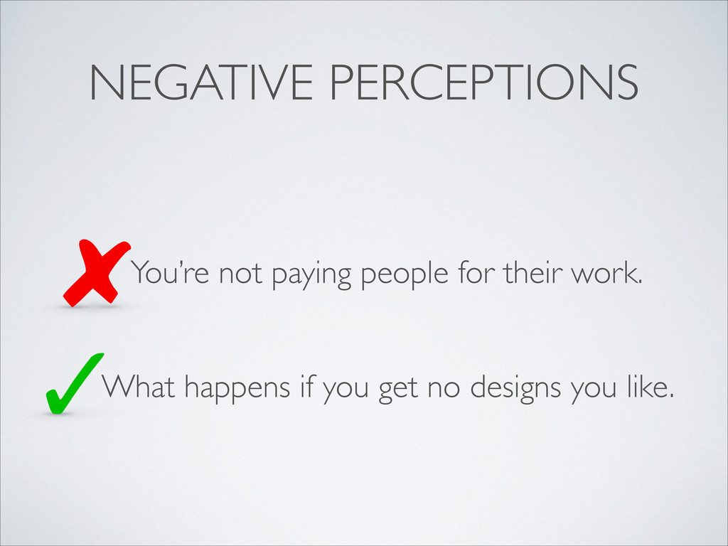 NEGATIVE PERCEPTIONS You're not paying people f...
