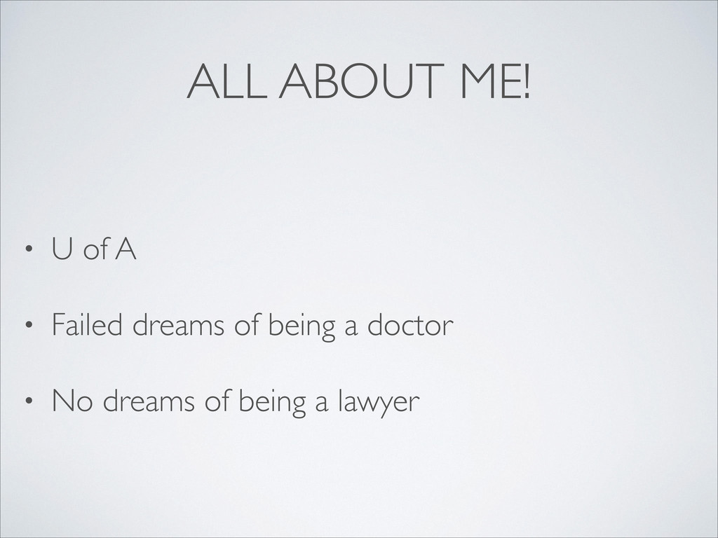 ALL ABOUT ME! • U of A  • Failed dreams of be...