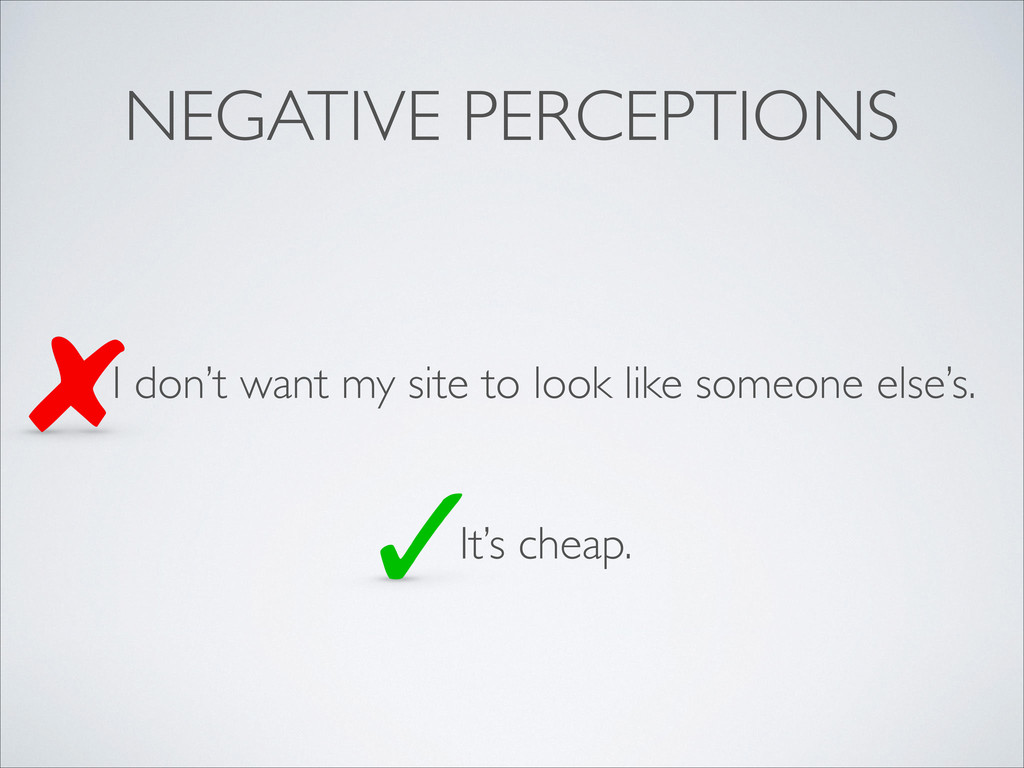 NEGATIVE PERCEPTIONS I don't want my site to lo...