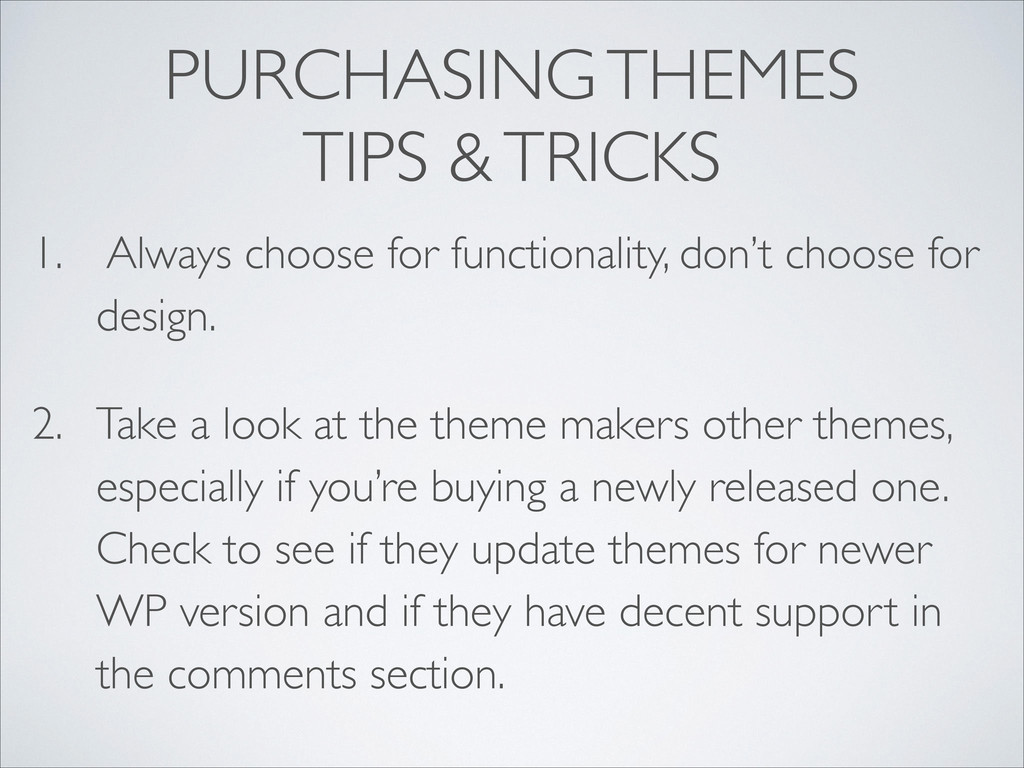 PURCHASING THEMES  TIPS & TRICKS 1. Always ch...
