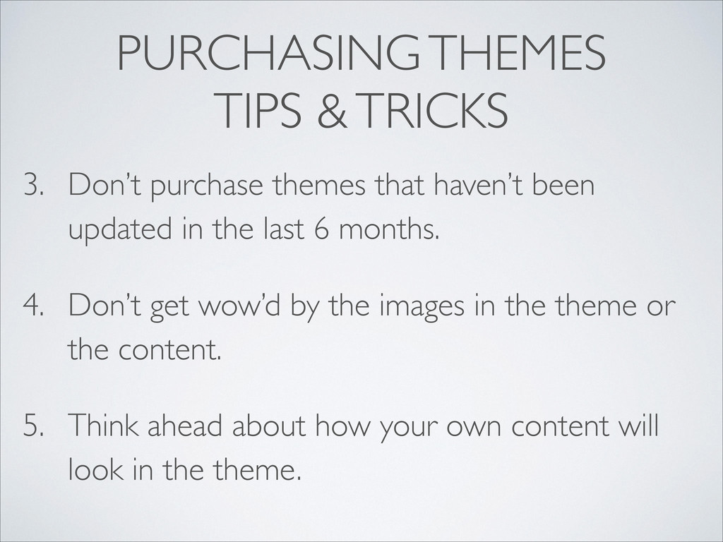 PURCHASING THEMES  TIPS & TRICKS 3. Don't pur...