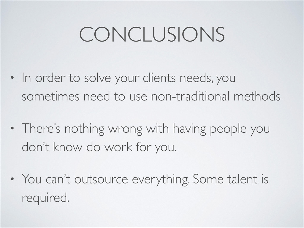 CONCLUSIONS  • In order to solve your clients...
