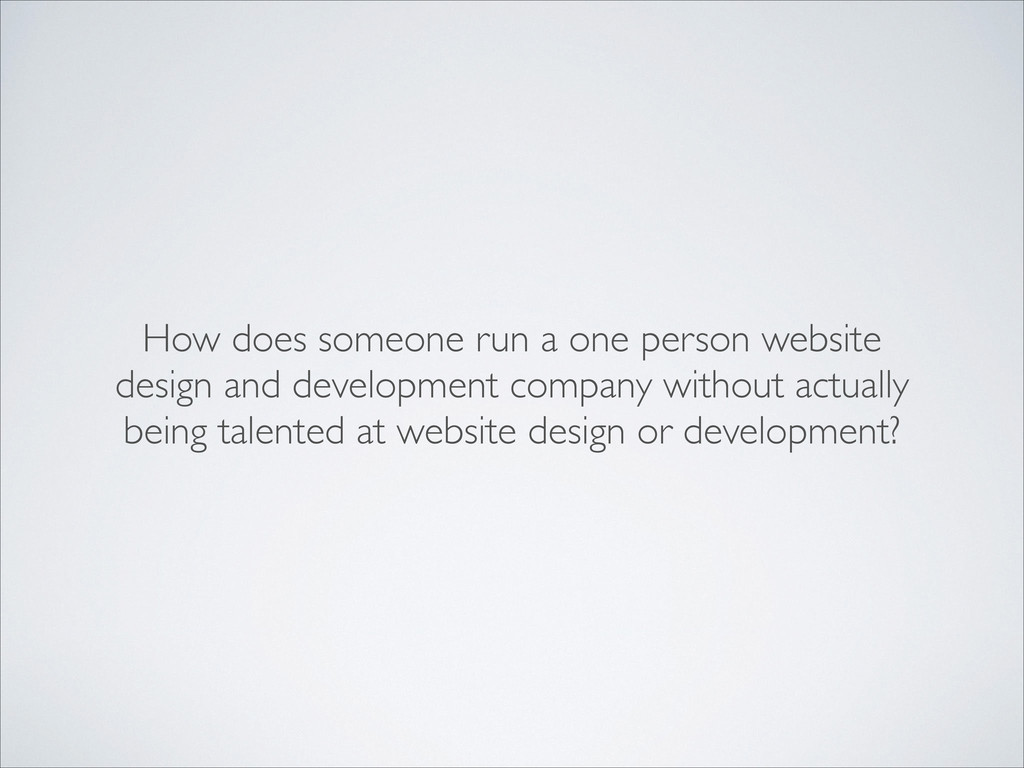 How does someone run a one person website desig...