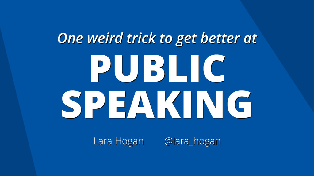 One weird trick to get better at PUBLIC SPEAKIN...